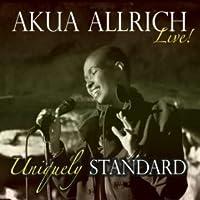 Uniquely Standard, Akua Allrich Live!