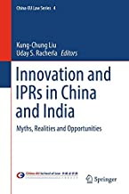 Innovation and IPRs in China and India: Myths, Realities and Opportunities (China-EU Law Series)