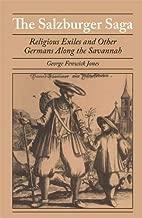 The Salzburger Saga: Religious Exiles and Other Germans Along the Savannah (Brown Thrasher Books Ser.)
