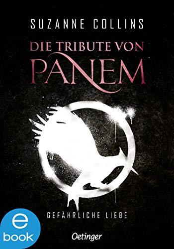 Gefährliche Liebe (Die Tribute von Panem, Band 2)
