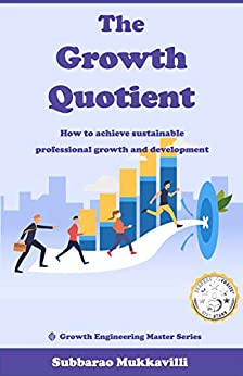 The Growth Quotient: How to achieve sustainable professional growth and development by [Subbarao Mukkavilli]
