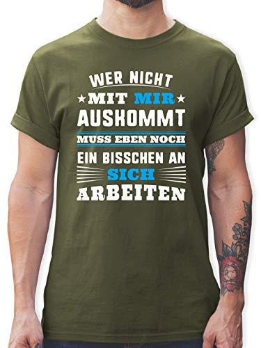 Sprüche - Wer mit Mir Nicht auskommt - blau - M - Army Grün - herrenshirts mit Spruch - L190 - Tshirt Herren und Männer T-Shirts