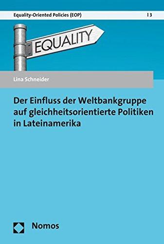 Der Einfluss der Weltbankgruppe auf gleichheitsorientierte Politiken in Lateinamerika (Equality-Oriented Policies, Band 3)