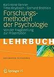 Forschungsmethoden der Psychologie: Von der Fragestellung zur Präsentation (Basiswissen Psychologie) (German Edition)