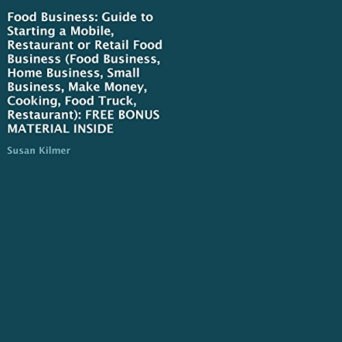 Food Business: Guide to Starting a Mobile, Restaurant or Retail Food Business audiobook cover art