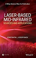 Laser-based Mid-infrared Sources and Applications (A Wiley-Science Wise Co-Publication)
