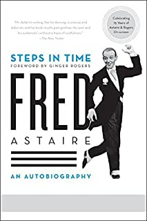 Steps in Time: An Autobiography by Ginger Rogers (Foreword), Fred Astaire (5-Aug-2008) Paperback