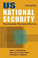 US National Security: Policymakers, Processes, and Politics by Sam C. Sarkesian John Allen Williams Stephen J. Cimbala(2012-10-19)