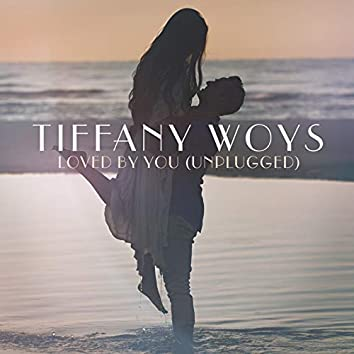 Loved by You (Unplugged)