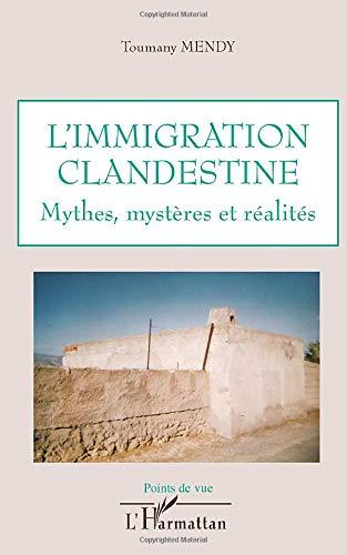 L'immigration clandestine: Mythes, mystères et réalités