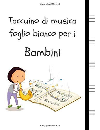 Taccuino di musica foglio bianco per i Bambini: Manoscritto in carta quaderno 5 grandi doghe per pagina, sassofono bambino (8,5