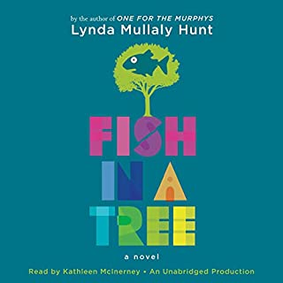 Fish in a Tree                   By:                                                                                                                                 Lynda Hunt                               Narrated by:                                                                                                                                 Kathleen McInerney                      Length: 5 hrs and 44 mins     1,380 ratings     Overall 4.7
