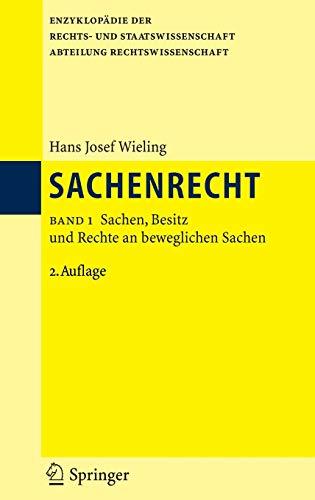 Sachenrecht: Band 1: Sachen, Besitz und Rechte an beweglichen Sachen (Enzyklopädie der Rechts- und Staatswissenschaft)