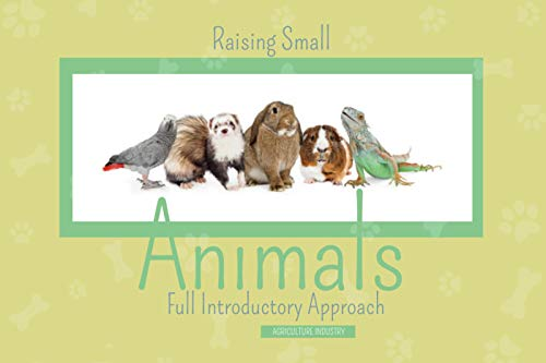 Full Introductory Approach For Raising Small Animals (English Edition)