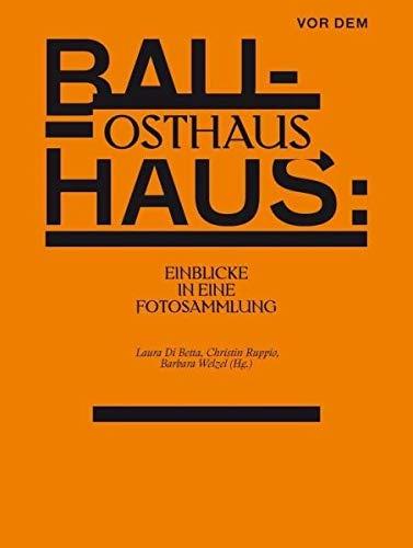 Vor dem Bauhaus: Osthaus: Einblicke in eine Fotosammlung