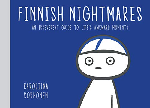 Compare Textbook Prices for Finnish Nightmares: An Irreverent Guide to Life's Awkward Moments Illustrated Edition ISBN 9781984857040 by Korhonen, Karoliina