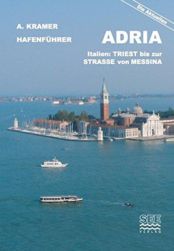 Hafenführer Adria Italien: Von Triest bis zur Strasse von Messina (Die aktuellen Hafenführer)