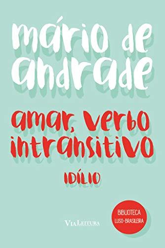 Amar, verbo intransitivo: Idílio