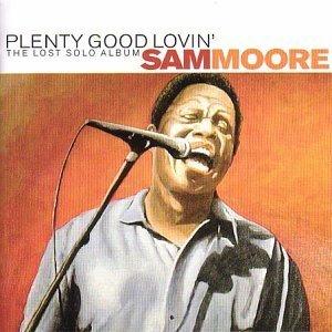 Plenty Good Lovin   the Lost Solo Album by Sam Moore