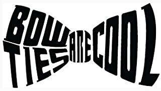Dr. Who Bowties Are Cool Black Decal Vinyl Sticker|Cars Trucks Vans Walls Laptop| Black |5.5 x 4 in|LLI551