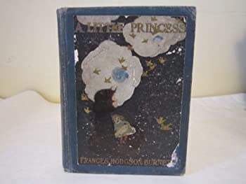 Hardcover A Little Princess.  Being the Whole Story of Sara Crewe Now Told for the First Time Book