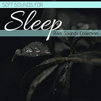 Soft Sounds for Sleep: Rain Sounds Collection