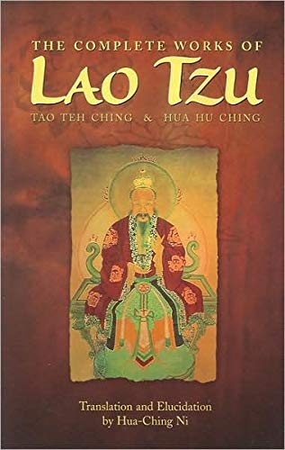 [(The Complete Works of Lao Tzu: Tao Teh Ching and Hua Hu Ching)] [Author: Hua-Ching Ni] published on (January, 1993)