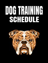 Dog Training Schedule: Bulldog Support Dog Training Log, Pet Grooming Log Book, Tracking Handbook To Help Train Your Pet/ Soft Cover, Matte Finish