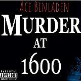 Murder at 1600 [Explicit]