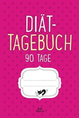 Diät-Tagebuch 90 Tage: Abnehmtagebuch zum Ausfüllen