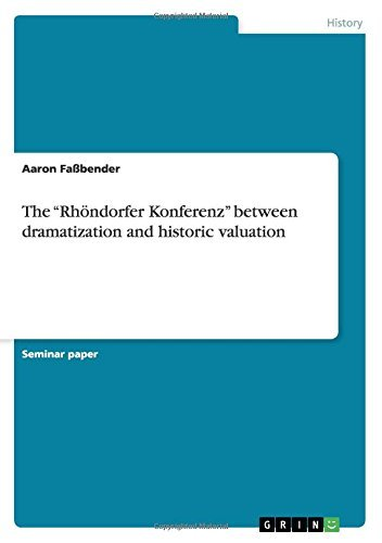 "The ""Rhöndorfer Konferenz"" between dramatization and historic valuation (English Edition)"