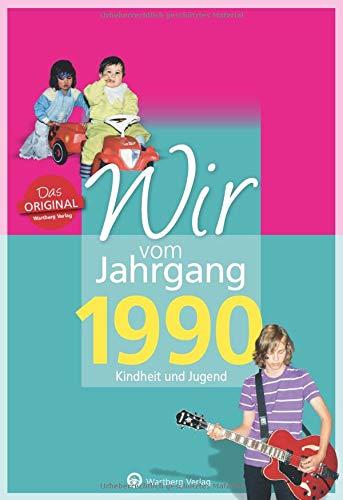 Wir vom Jahrgang 1990 - Kindheit und Jugend (Jahrgangsbände): 30. Geburtstag