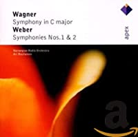 Wagner: Sym in C Major / Weber: Sym Nos 1 & 2