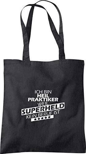 Shirtinstyle Stoffbeutel, Baumwolltasche Ich Bin Heilpraktiker Weil Superheld kein Beruf ist, Beruf Ausbildung Abschluss, Farbe Black