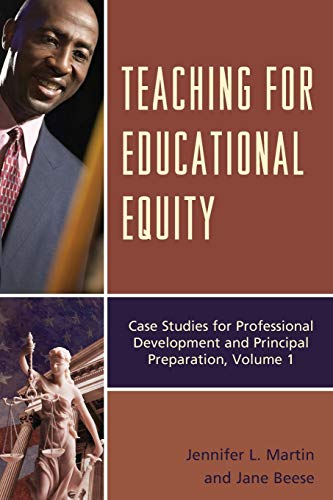 Teaching For Educational Equity Case Studies For Professional Development And Principal Preparation Volume 1