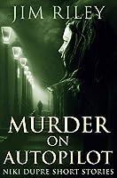 Murder on Autopilot: Premium Hardcover Edition