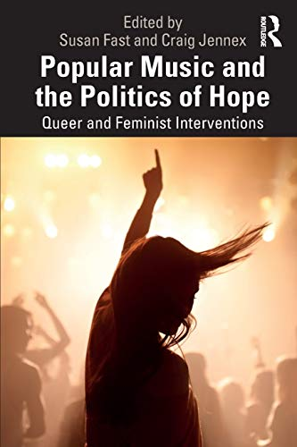 Popular Music and the Politics of Hope: Queer and Feminist Interventions