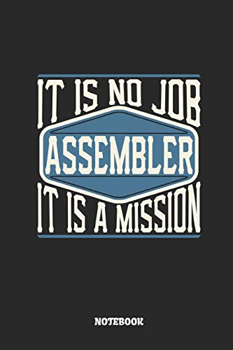 Assembler Notebook - It Is No Job, It Is A Mission: Ruled Composition Notebook to Take Notes at Work. Lined Bullet Point Diary, To-Do-List or Journal For Men and Women.