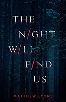 The Night Will Find Us by [Matthew Lyons]
