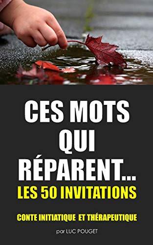 CES MOTS QUI RÉPARENT: 50 invitations pour être un parent « juste » avec ses enfants et avec...