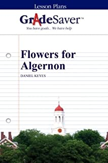 GradeSaver (TM) Lesson Plans: Flowers for Algernon