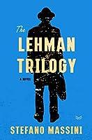 The Lehman Trilogy: A Novel