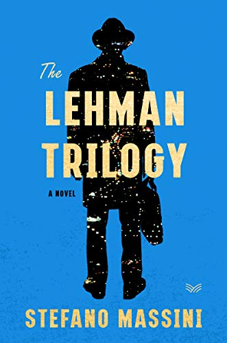 The Lehman Trilogy: A Novel