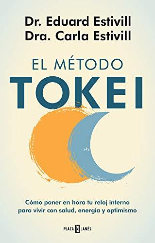 El método Tokei: Cómo poner en hora tu reloj interno para vivir con salud, energía y optimismo (Obras diversas)
