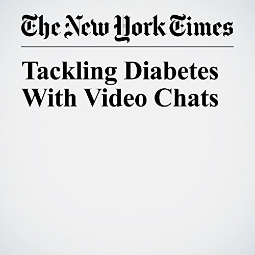 Tackling Diabetes With Video Chats audiobook cover art