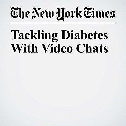 Tackling Diabetes With Video Chats copertina