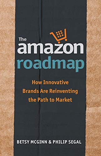 The Amazon Roadmap: How Innovative Brands are Reinventing the Path to Market