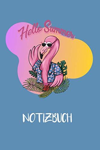 Notizbuch: Hello Summer Notizbuch Flamingo mit Sonnenbrille | c. A5 | 120 Seiten | perfekt für Notizen | vorgefertigte Listen | Checkliste | ... | Ideen | Erinnerungen | Liniert | Dotted