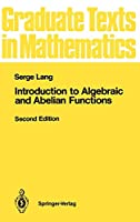 Introduction to Algebraic and Abelian Functions (Graduate Texts in Mathematics (89))