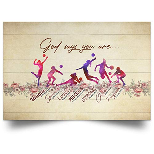 """Poster Motivational Volleyball God Says You are Unique Special Lovely Precious Strong Prints – Gift Family Unisex Awesome On Birthday, Decor Home Durable 12""""x18"""""""